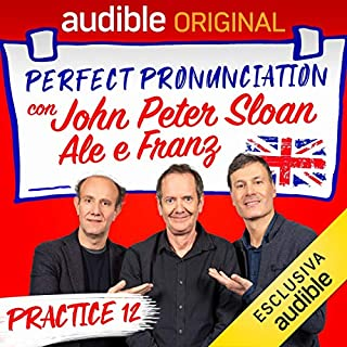 Surprise con Ale e Franz - Lesson 19     Perfect pronunciation con John Peter Sloan, Ale e Franz              Di:                                                                                                                                 John Peter Sloan,                                                                                        Ale e Franz                               Letto da:                                                                                                                                 John Peter Sloan,                                                                                        Ale e Franz                      Durata:  23 min     16 recensioni     Totali 4,8