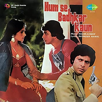 Hum Se Badhkar Kaun (Original Motion Picture Soundtrack)