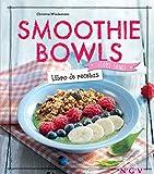 Smoothie Bowls - Libro de recetas (¡Come sano!)