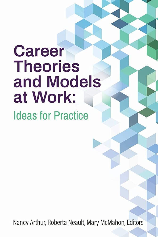 Career Theories and Models at Work: Ideas for Practice