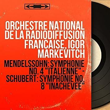 "Mendelssohn: Symphonie No. 4 ""Italienne"" - Schubert: Symphonie No. 8 ""Inachevée"" (Mono Version)"