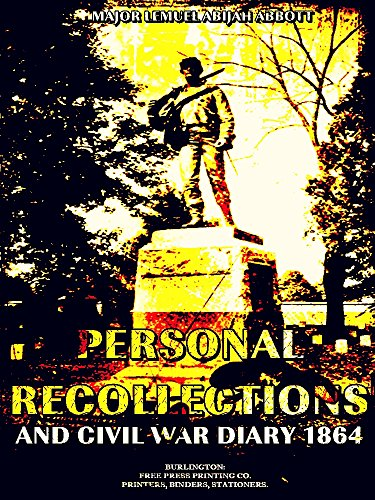 Personal Recollections and Civil War Diary, 1864 (English Edition)