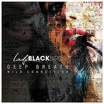 Deep Breath / Wild Connection