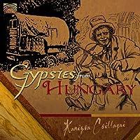 Gypsies From Hungary by Kanizsa Csillagai (2010-06-29)