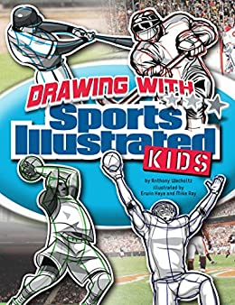Drawing with Sports Illustrated Kids by [Anthony Wacholtz, Mike Ray]
