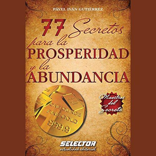 77 secretos para la prosperidad y la abundancia [77 Secrets for Prosperity and Abundance] audiobook cover art