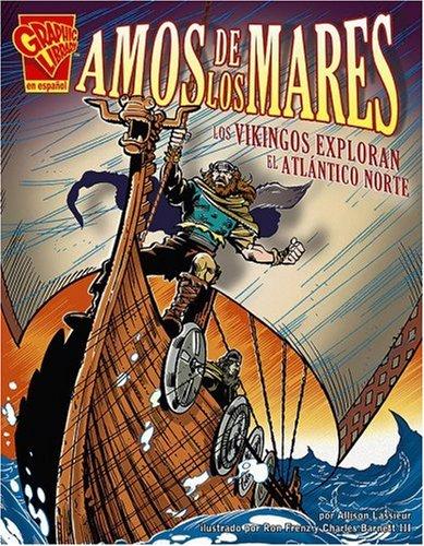 Amos de los Mares: Los Vikingos Exploran el Atlantico Norte (Historia Grafica)
