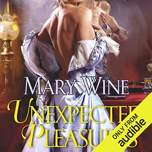 Unexpected Pleasures                   By:                                                                                                                                 Mary Wine                               Narrated by:                                                                                                                                 Ray Chase                      Length: 8 hrs and 44 mins     24 ratings     Overall 4.4