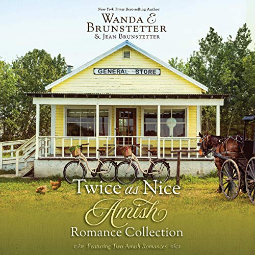 Twice as Nice Amish Romance Collection Audiobook By Wanda E. Brunstetter,                                                                                        Jean Brunstetter cover art