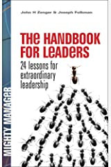 Handbook for Leaders: 24 Lessons for Extraordinary Leadership Paperback