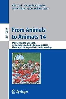 From Animals to Animats 14: 14th International Conference on Simulation of Adaptive Behavior, SAB 2016, Aberystwyth, UK, A...