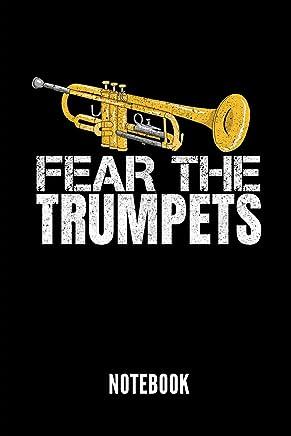 FEAR THE TRUMPETS NOTEBOOK: Notizbuch für Trompetenspieler | 110 linierte Seiten | Format 6x9 DIN A5 | Soft cover matt | Klick auf den Autorennamen für mehr Designs zum Thema