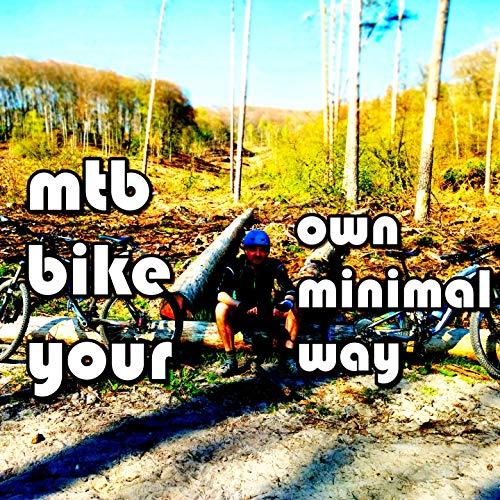 Mtb Bike Your Own Minimal Way