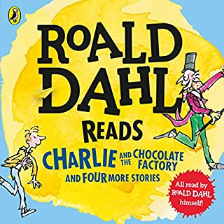 Roald Dahl Reads Charlie and the Chocolate Factory and Four More Stories                   By:                                                                                                                                 Roald Dahl                               Narrated by:                                                                                                                                 Roald Dahl                      Length: 3 hrs and 40 mins     145 ratings     Overall 4.5