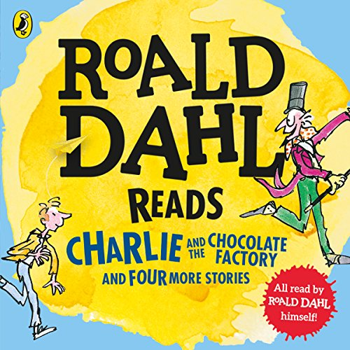 Roald Dahl Reads Charlie and the Chocolate Factory and Four More Stories cover art