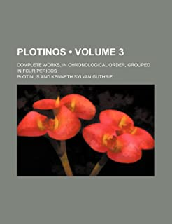 Plotinos (Volume 3); Complete Works, in Chronological Order, Grouped in Four Periods