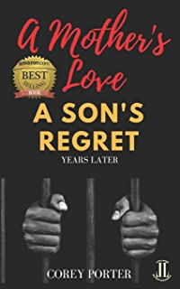 A Mother's Love A Son's Regret: Years Later: Includes Three Exclusive Poems