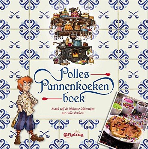 Polles Pannenkoekenboek: maak zelf de lekkerste lekkernijen uit Polles Keuken!