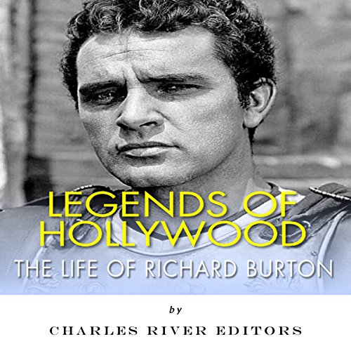 Legends of Hollywood: The Life of Richard Burton audiobook cover art