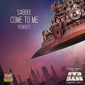 Come to Me Remixes
