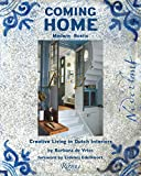 Coming Home: Modern Rustic: Creative Living in Dutch Interiors