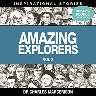 Amazing Explorers, Volume 2                   Written by:                                                                                                                                 Dr. Charles Margerison                               Narrated by:                                                                                                                                 full cast                      Length: 54 mins     Not rated yet     Overall 0.0
