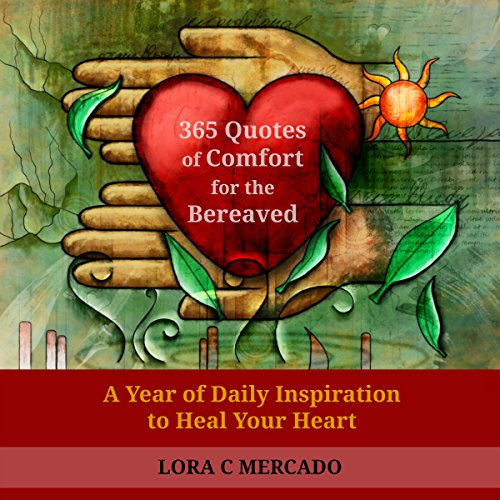 365 Quotes of Comfort for the Bereaved Audiobook By Lora C. Mercado cover art