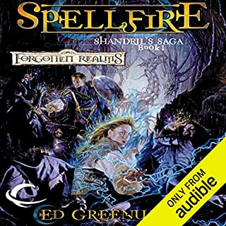 Spellfire     Forgotten Realms: Shandril's Saga, Book 1              By:                                                                                                                                 Ed Greenwood                               Narrated by:                                                                                                                                 James Patrick Cronin                      Length: 17 hrs and 14 mins     11 ratings     Overall 2.7