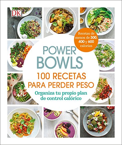 Power Bowls (Spanish Edition): Build Your Own Calorie-Controlled Diet Plan