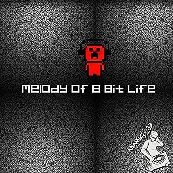 Melody of 8 Bit Life