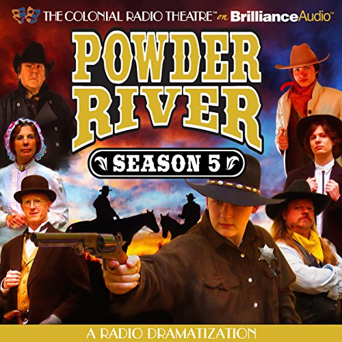 Powder River - Season Five: A Radio Dramatization audiobook cover art