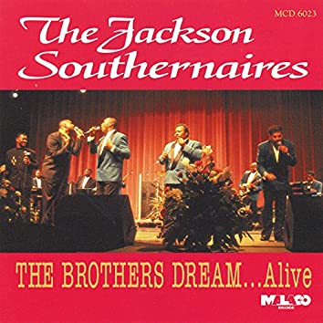 The Brothers Dream…Alive