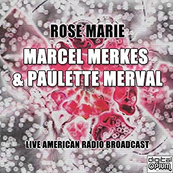 Rose Marie (Live)