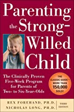 Parenting the Strong-Willed Child: The Clinically Proven Five-Week Program for Parents of Two- to Six-Year-Olds, Third Edition Book PDF