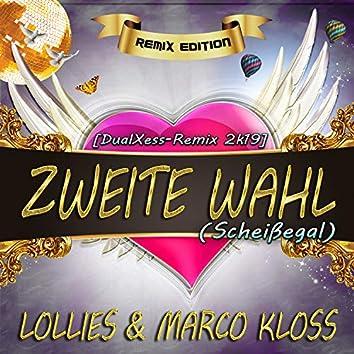 Zweite Wahl (Scheissegal) • Remix Edition (Dualxess Remix 2K19)