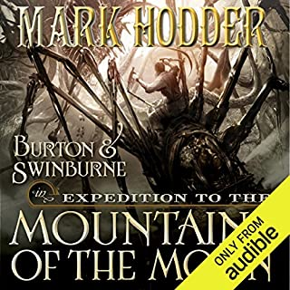 Expedition to the Mountains of the Moon     Burton & Swinburne, Book 3              By:                                                                                                                                 Mark Hodder                               Narrated by:                                                                                                                                 Gerard Doyle                      Length: 15 hrs and 56 mins     457 ratings     Overall 4.1