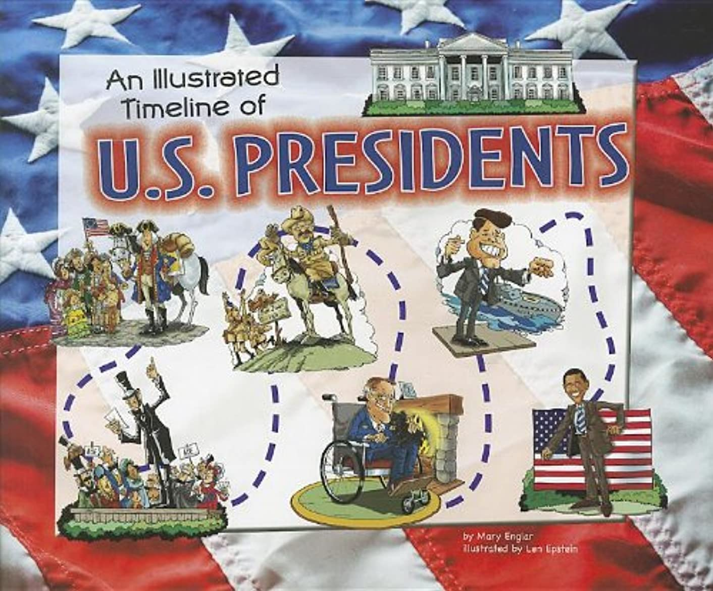 An Illustrated Timeline of U.S. Presidents (Visual Timelines in History)
