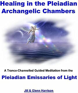 Healing in the Pleiadian Archangelic Chambers (Guided Meditation)