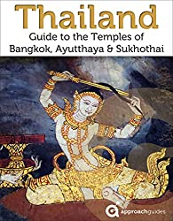 Thailand: Guide to the Temples of Bangkok, Ayutthaya and Sukhothai book cover
