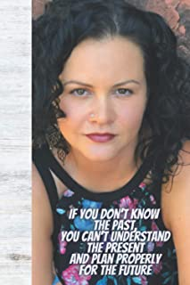 If you don't know the past, you can't understand the present and ... Jeanine Cummins Planner: Happy Planner, 24 Monthly Pl...