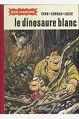 Bob marone (intégrale) - bob marone - tome 1 - le dinosaure blanc Hardcover