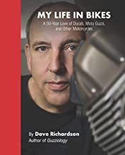 My Life in Bikes: A 50-Year Love of Ducati, Moto Guzzi, and Other Motorcycles
