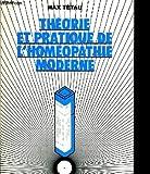 Théorie et pratique de l'homéopathie moderne