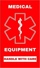 Medical Equipment Luggage Sticker Height 3 inches x Width 2 inches Handle with Care (MELT-101) Quantity (5)