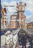 Auf dem Weg zur Demokratie: Das Streben nach deutscher Einheit 1792-1871