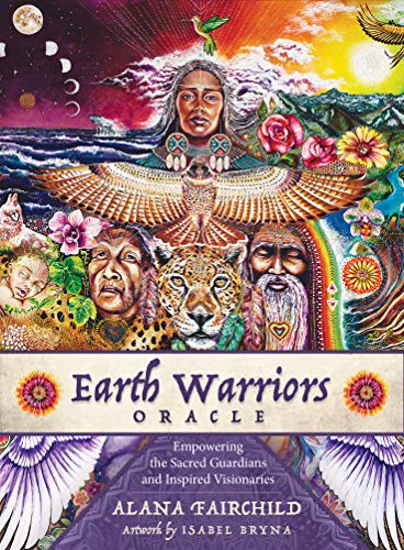 Earth Warriors Oracle - Second Edition: Empowering the Sacred Guardian and Inspired Visionariesの詳細を見る