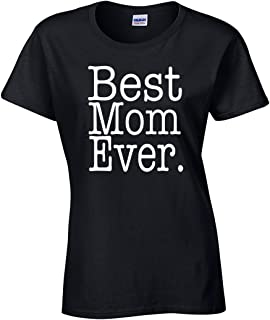 AW Fashions Best Mom Ever - Funny Mothers Day Present for Mommy Ladies T-Shirt