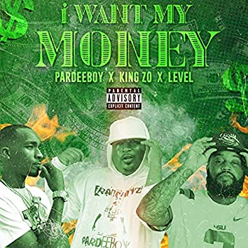 I want my money (feat. King Zo & Level)