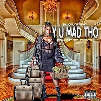 Y U Mad Tho