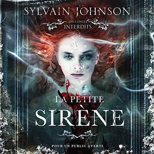 Couverture de La petite sirène : Les contes interdits (adapté aux adultes)